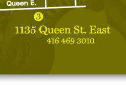 Leslieville location: 1135 Queen Street East, 416 469 3010